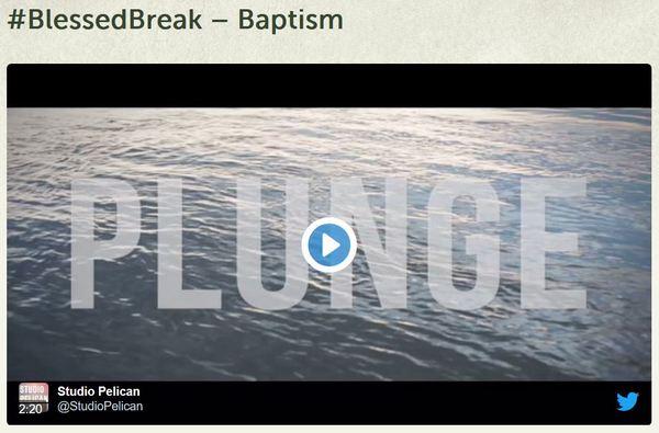 Blessed Break Baptism