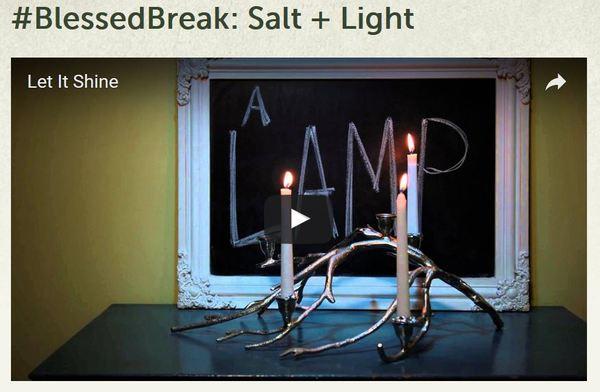 #BlessedBreak: Salt and Light