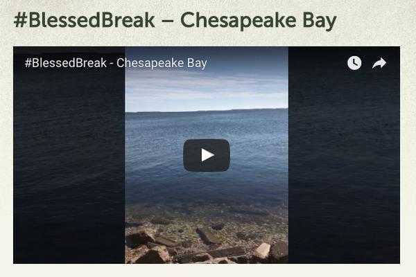 Blessed Break Chesapeake Bay