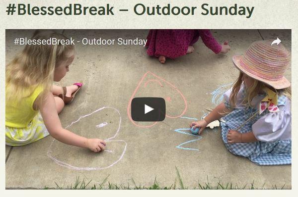 Blessed Break Outdoor Sunday